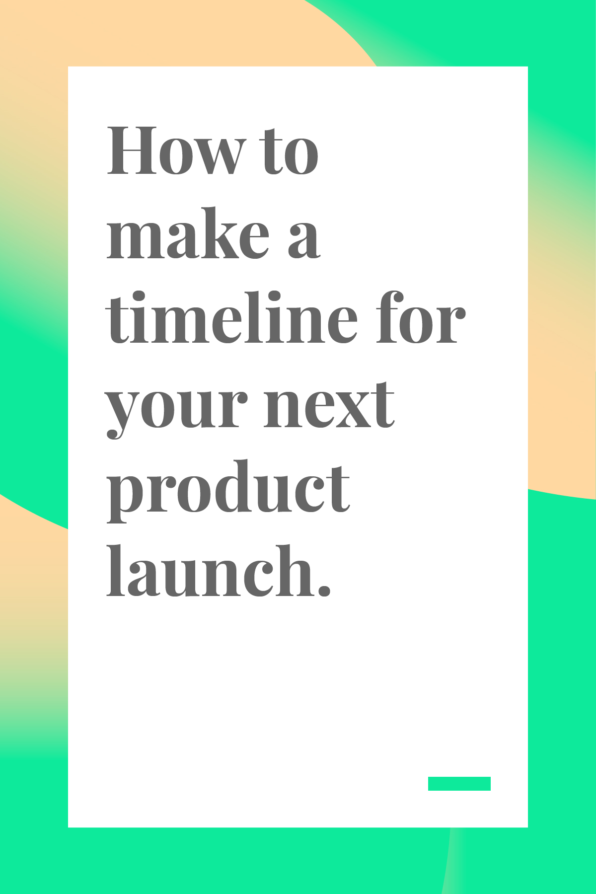 Ready to launch your first or next product? These timeline tips will help you stay on track so you can launch quickly and easily.