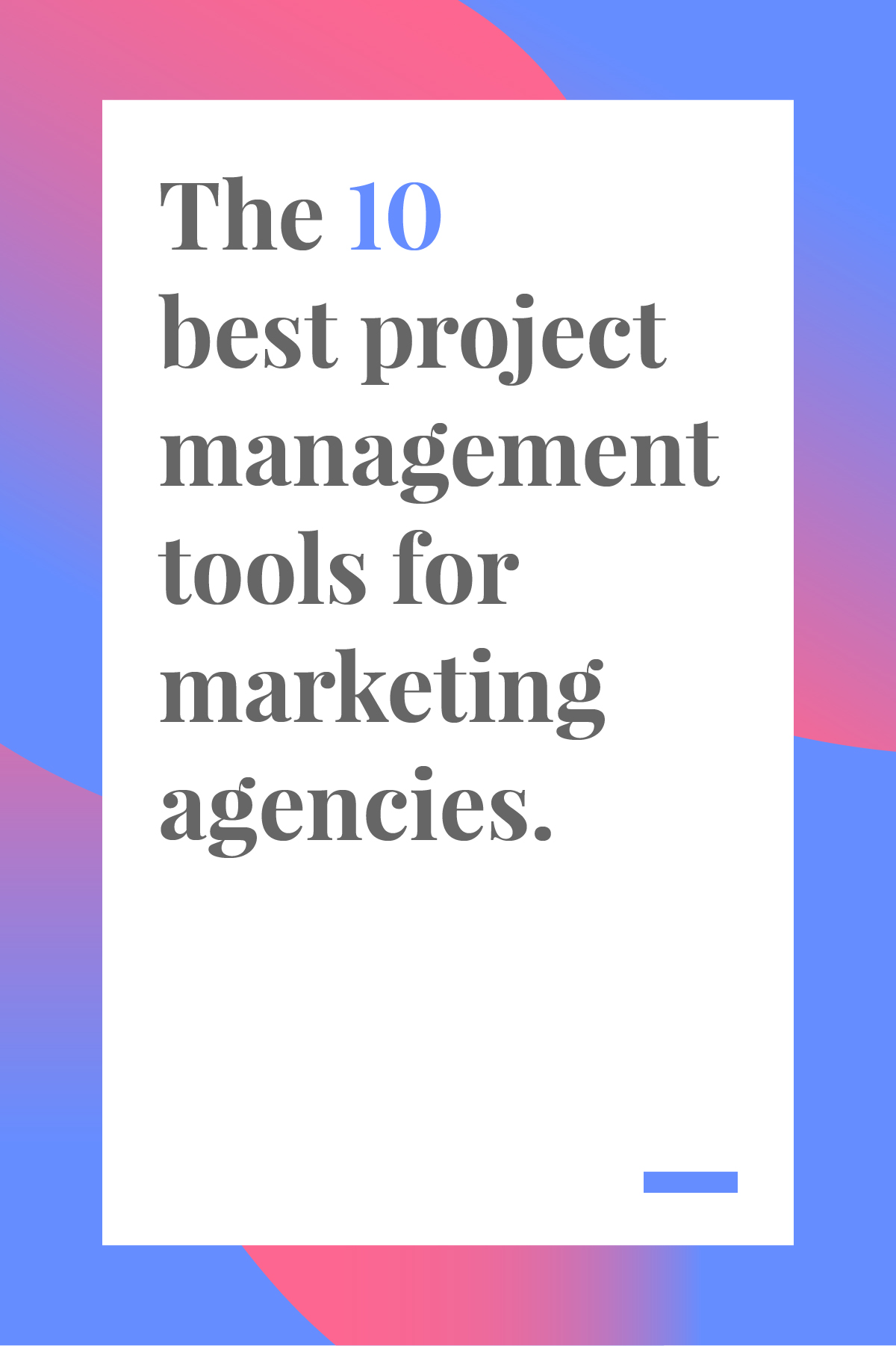 These project management tools are perfect for creative agencies and marketing teams. Click through to read now!