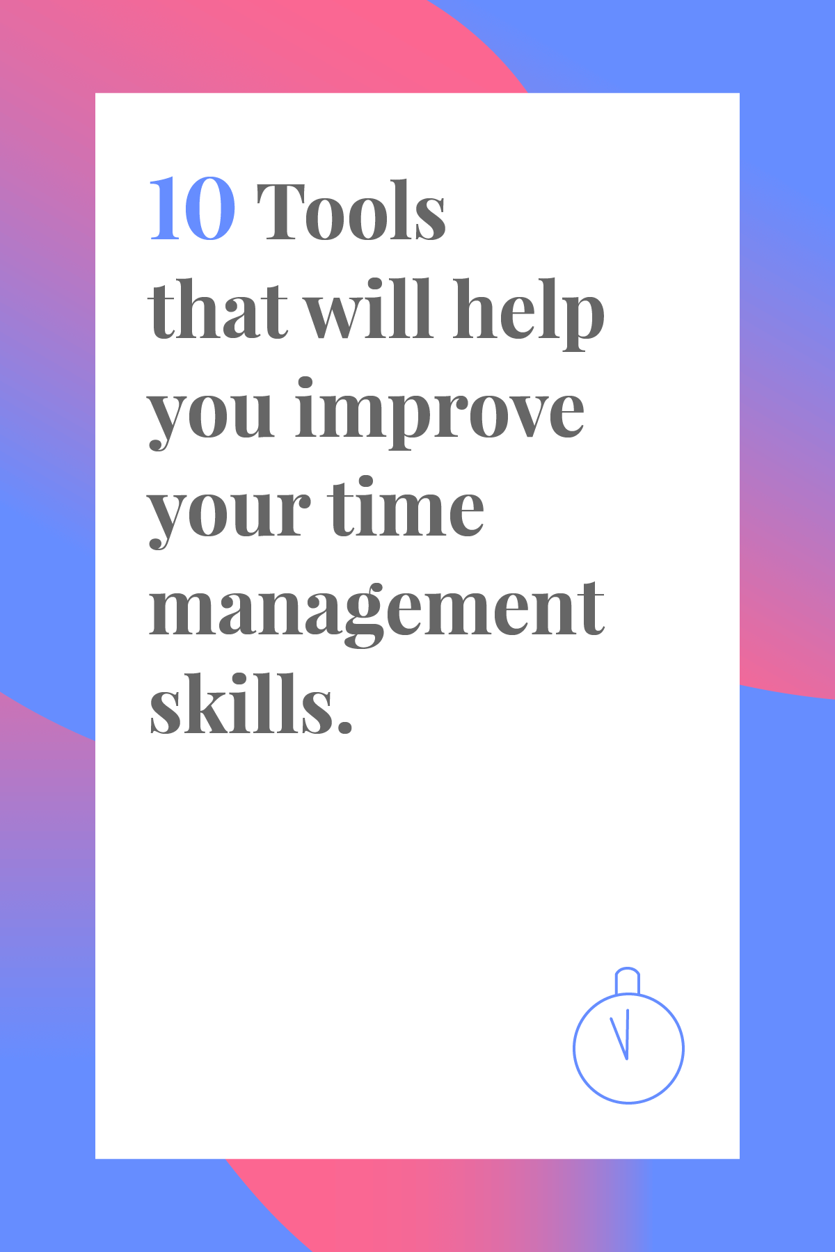This list of time management tools will help you improve your time management skills and productivity. #timemanagement