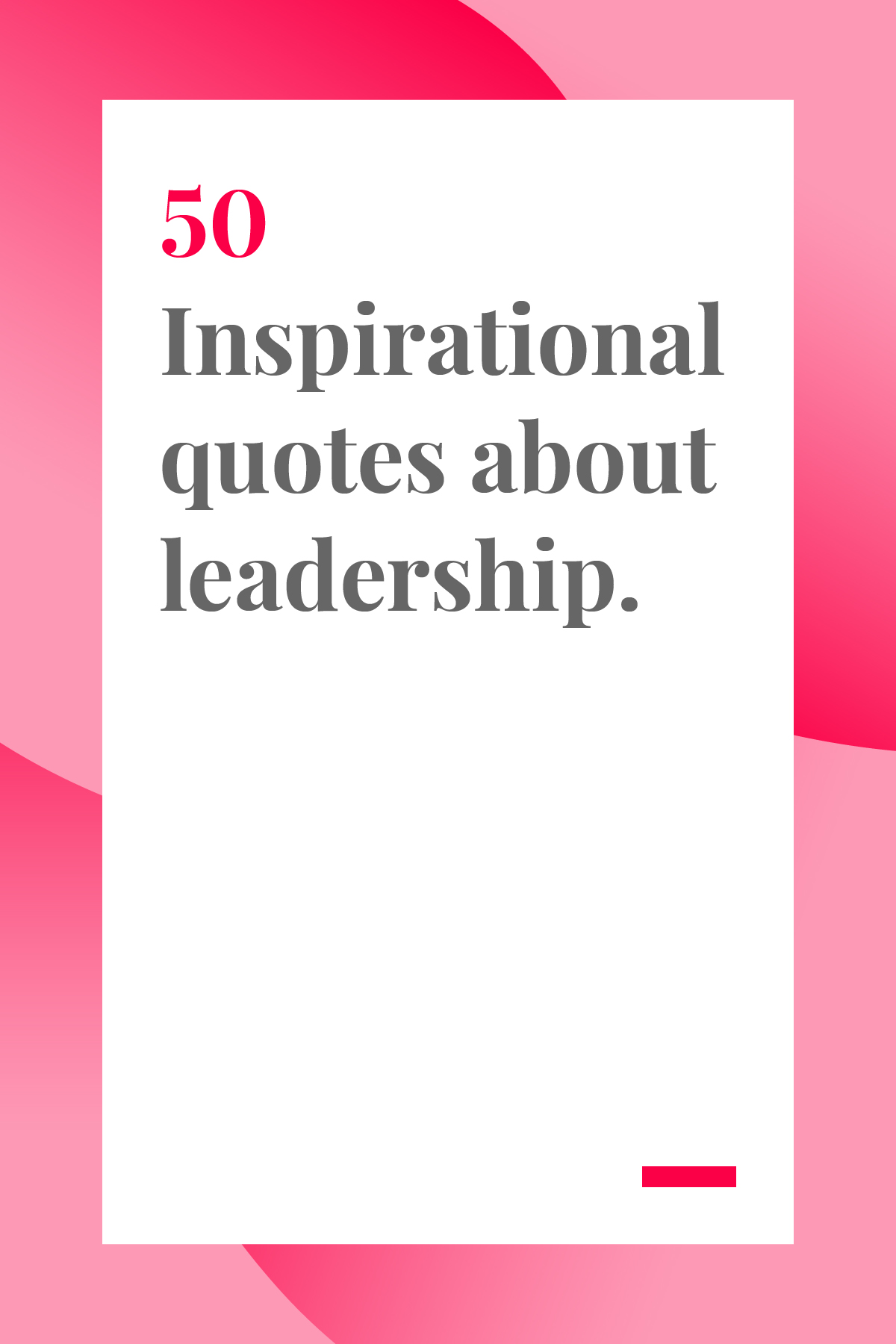Need some inspiration to bring out the best in yourself and your team? These quotes about leadership will give you just the boost you're looking for.
