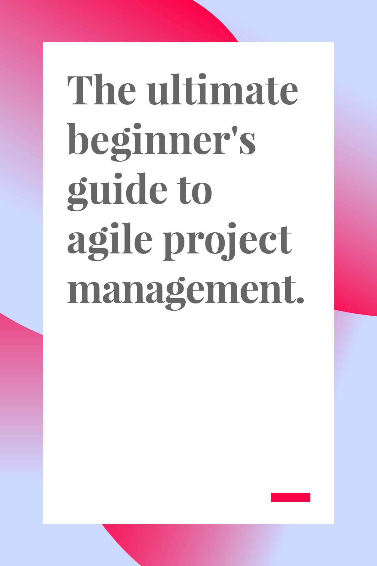 This guide to agile project management is perfect for new and aspiring project managers. Click through to read now!