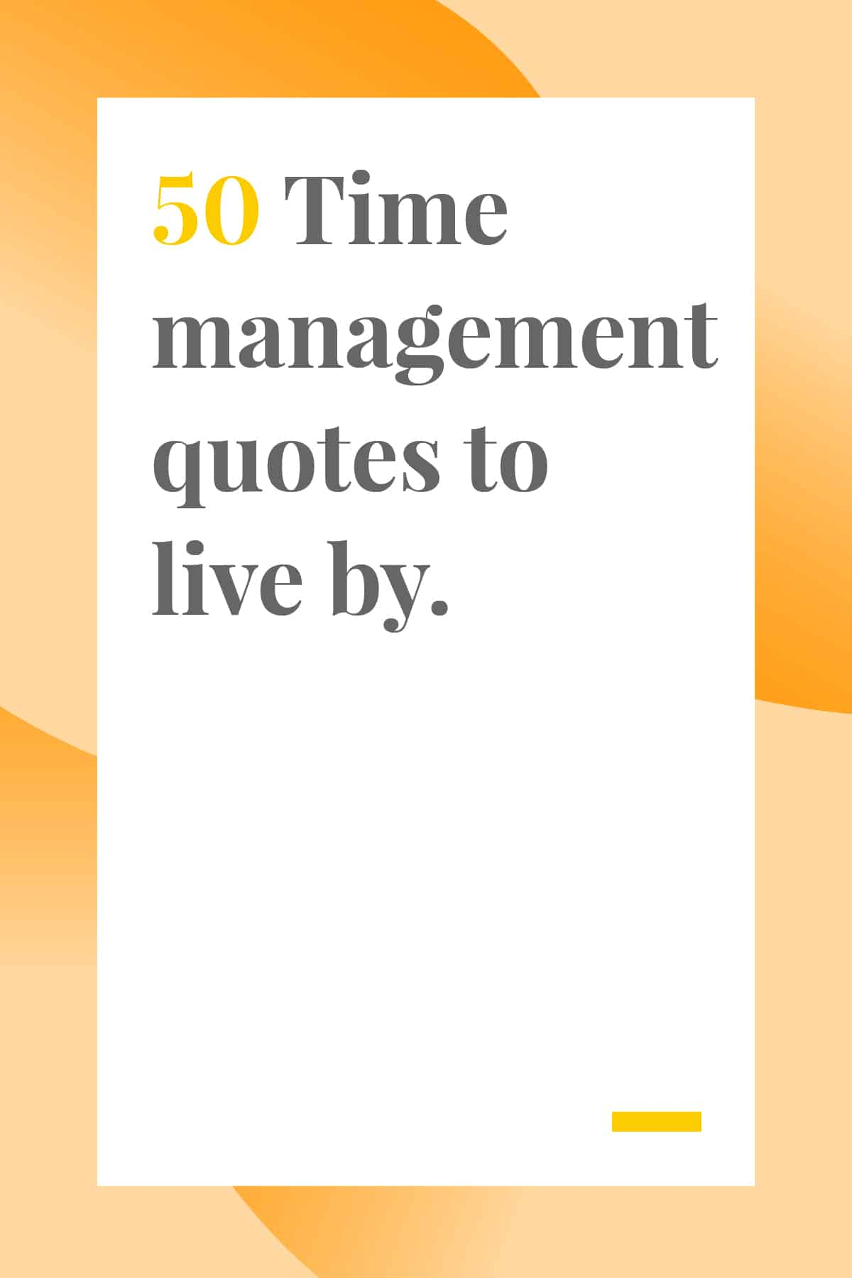 50 Time Management Quotes to Live By - Teamweek Blog