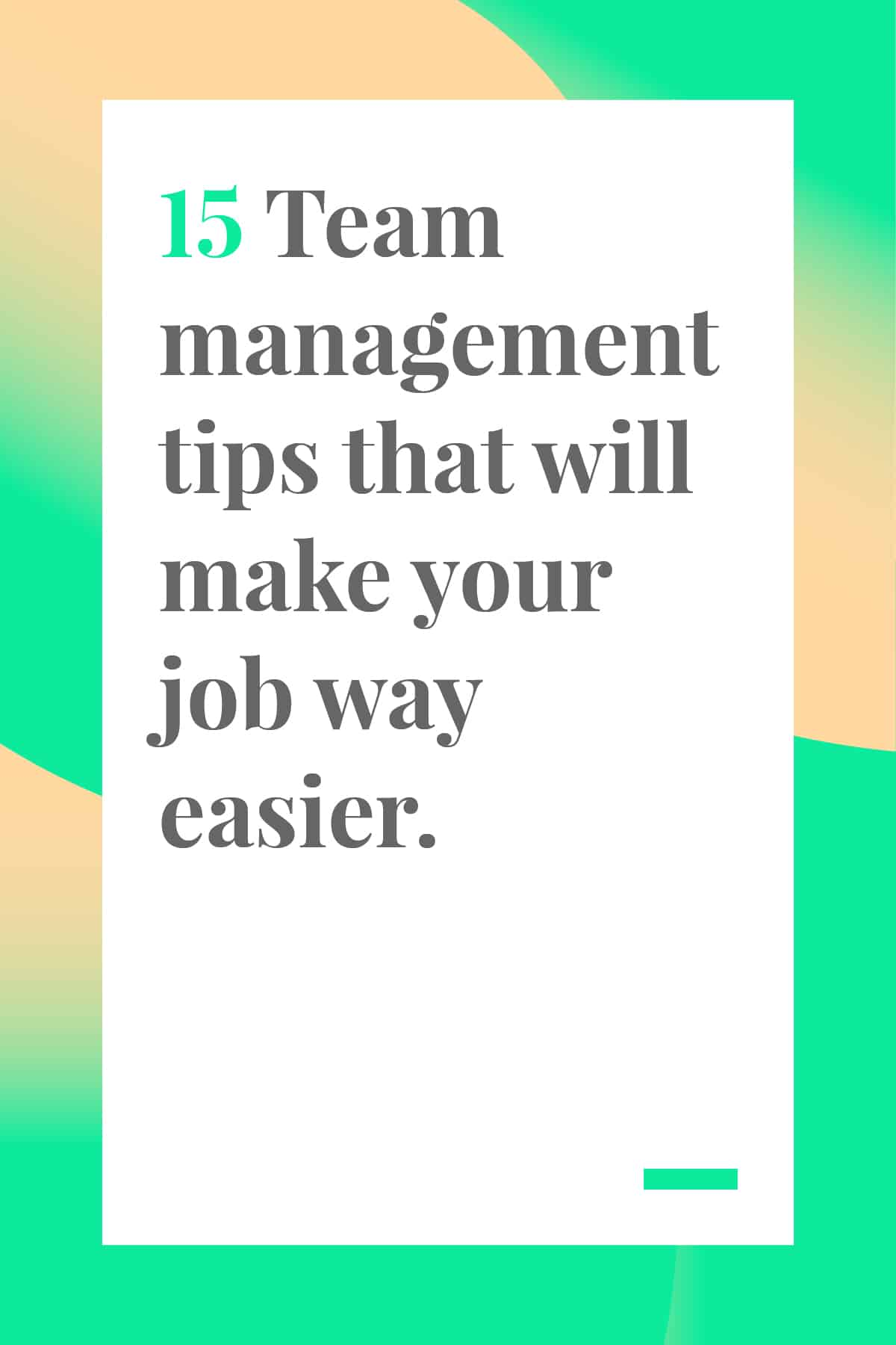 Simplify your management strategy with these team management tips to help you develop talent, lead your team, and get better results. #leadership