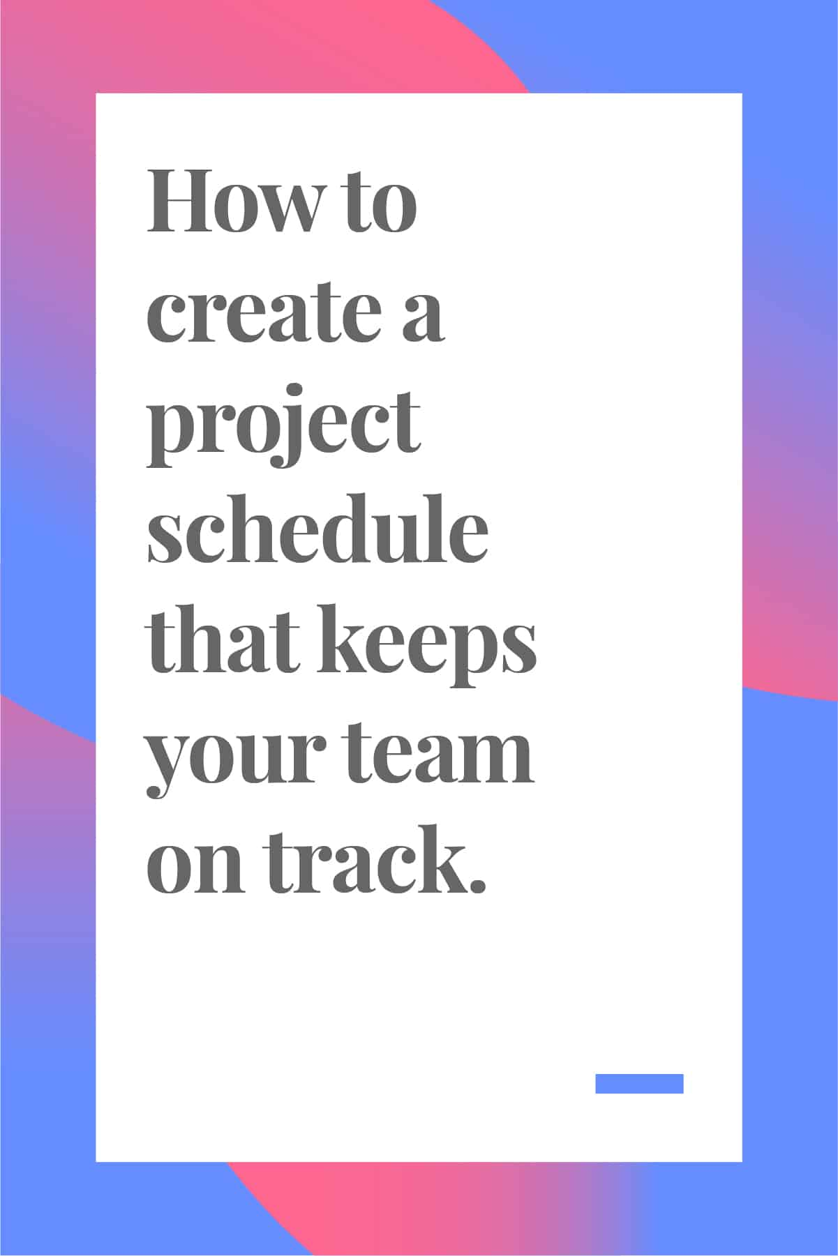 You need to deliver your project on deadline, and the best way to do that is to create a project schedule that keeps all team members on track. Click through to find out how. #projectmanagement #projectmanager