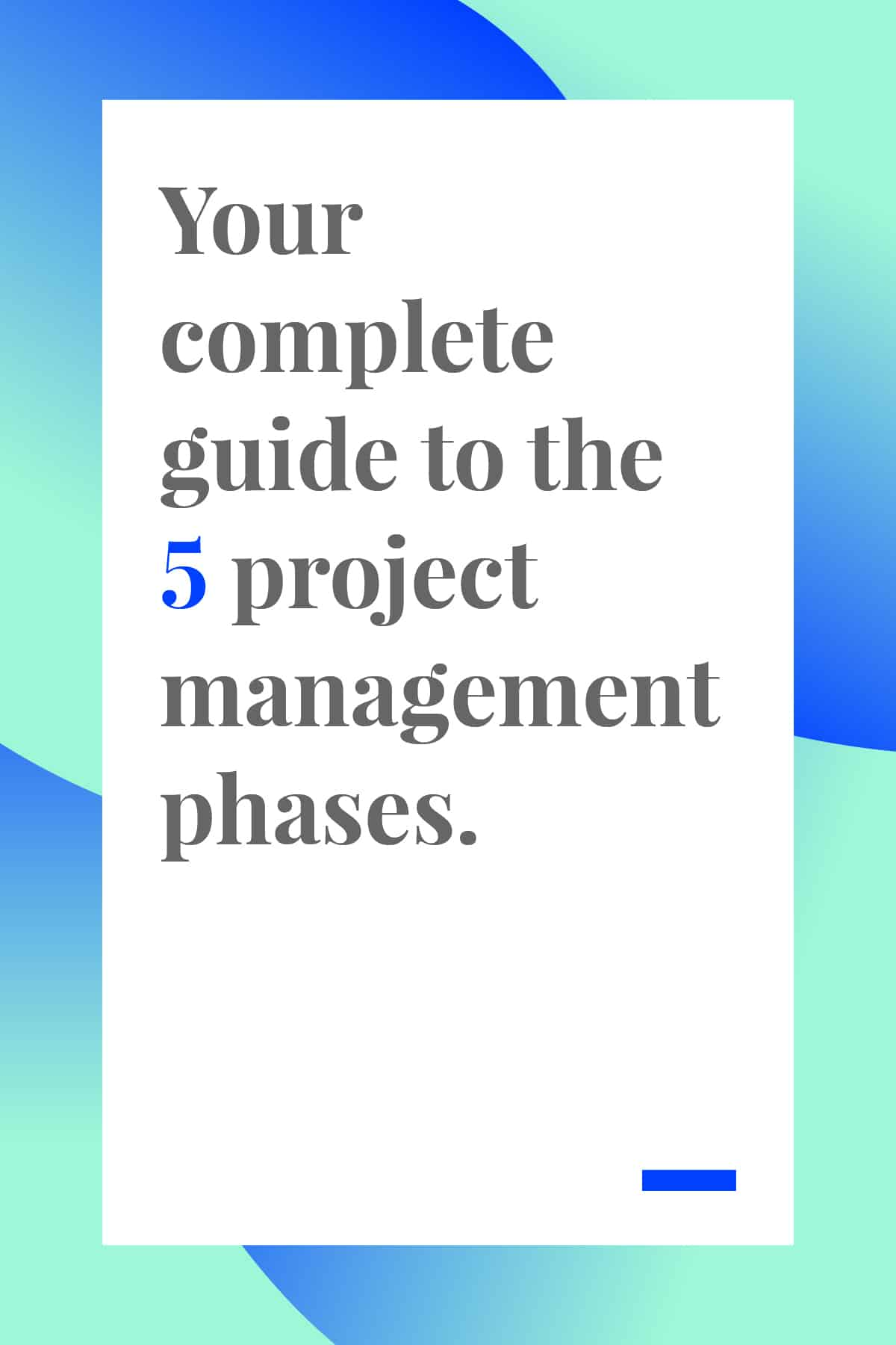 Make your next project a success with our complete guide to the 5 phases of project management. #projectmanagement