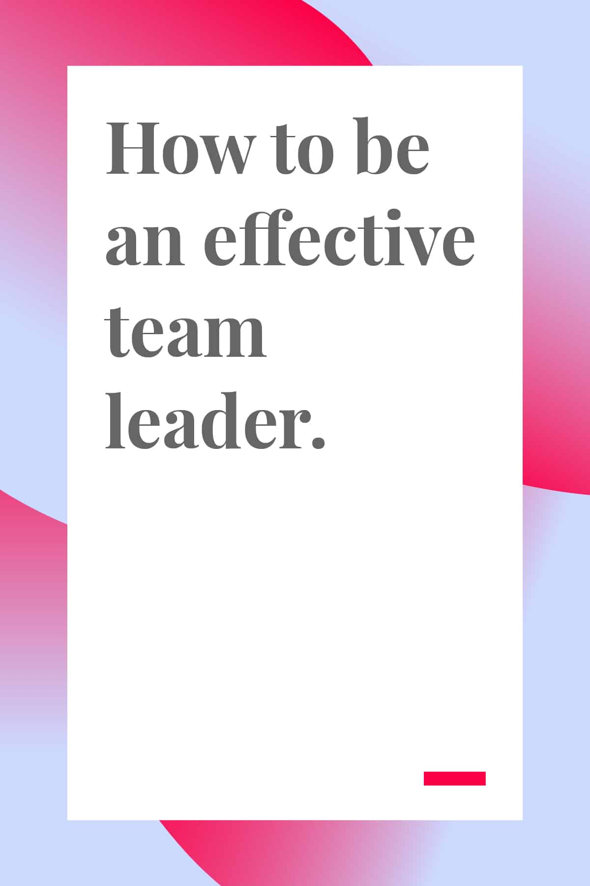 Wondering how to be a more effective team leader? Check out these tips and improve your leadership and your team's performance. #leadership #leadershiptips