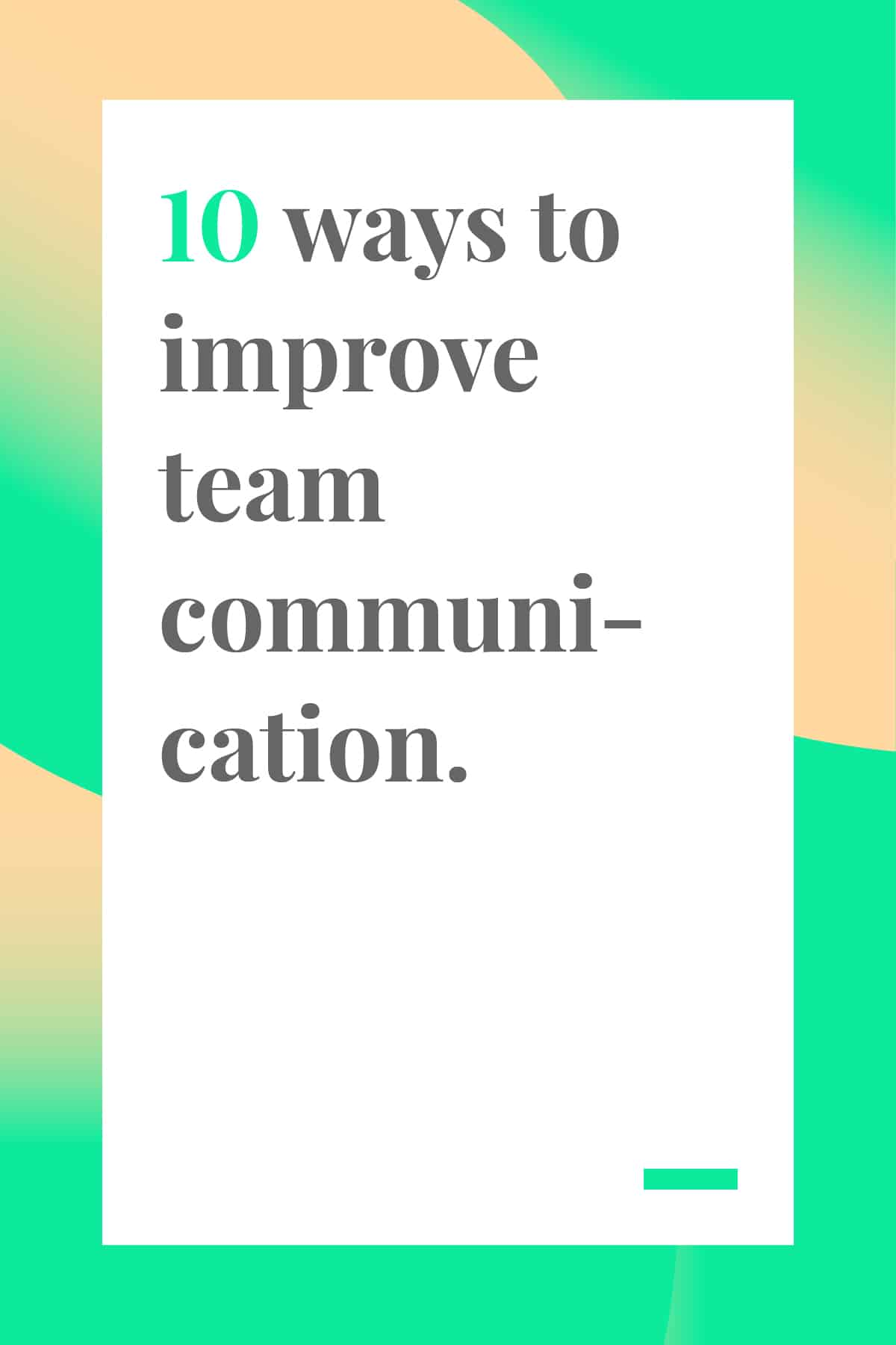 Good team communication is essential for success. Here are 10 ways to improve your team's communication, plus tools that will help. #communication #leadership #businesstools