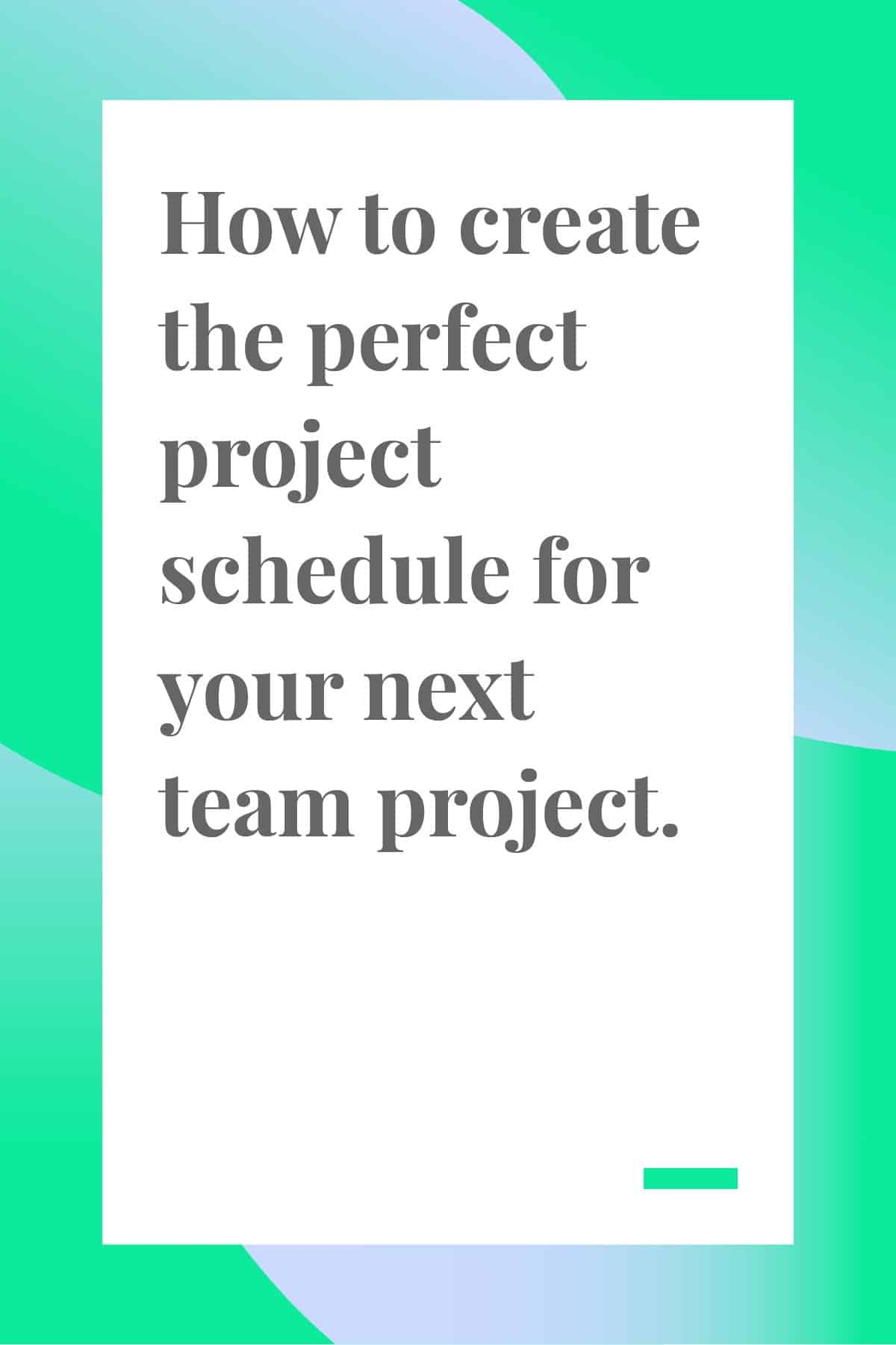 Project schedules aren't always easy to make. Depending on the project, you can have a schedule that's clean and straightforward, or a tangled up pile of tasks. Here's a step-by-step way to create the perfect project schedule for your next team project. #teamwork #manager