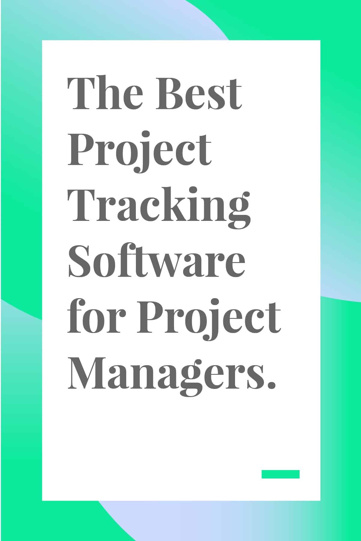 This round-up of the best project tracking software for project managers will help you stay on top of every project your team works on. #projectmanagement