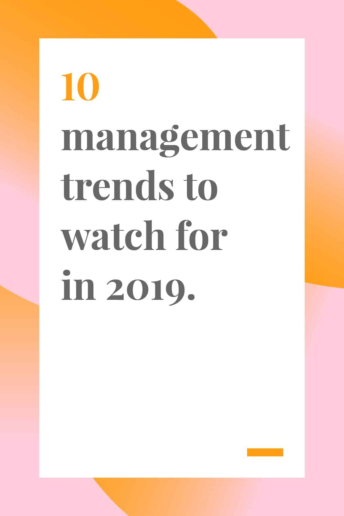 If you're a manager, don't miss this post with the 10 management trends you'll be seeing in 2019. #managertips #managementadvice