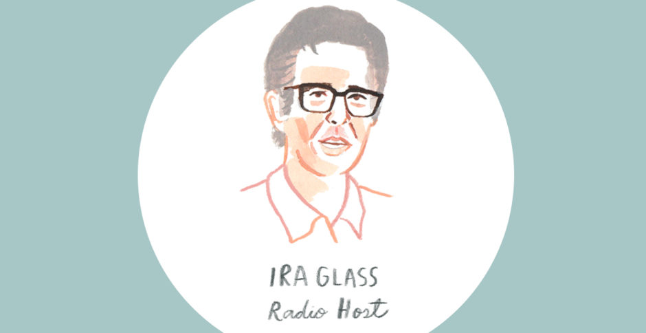 Advice from Successful Creatives: Ira Glass