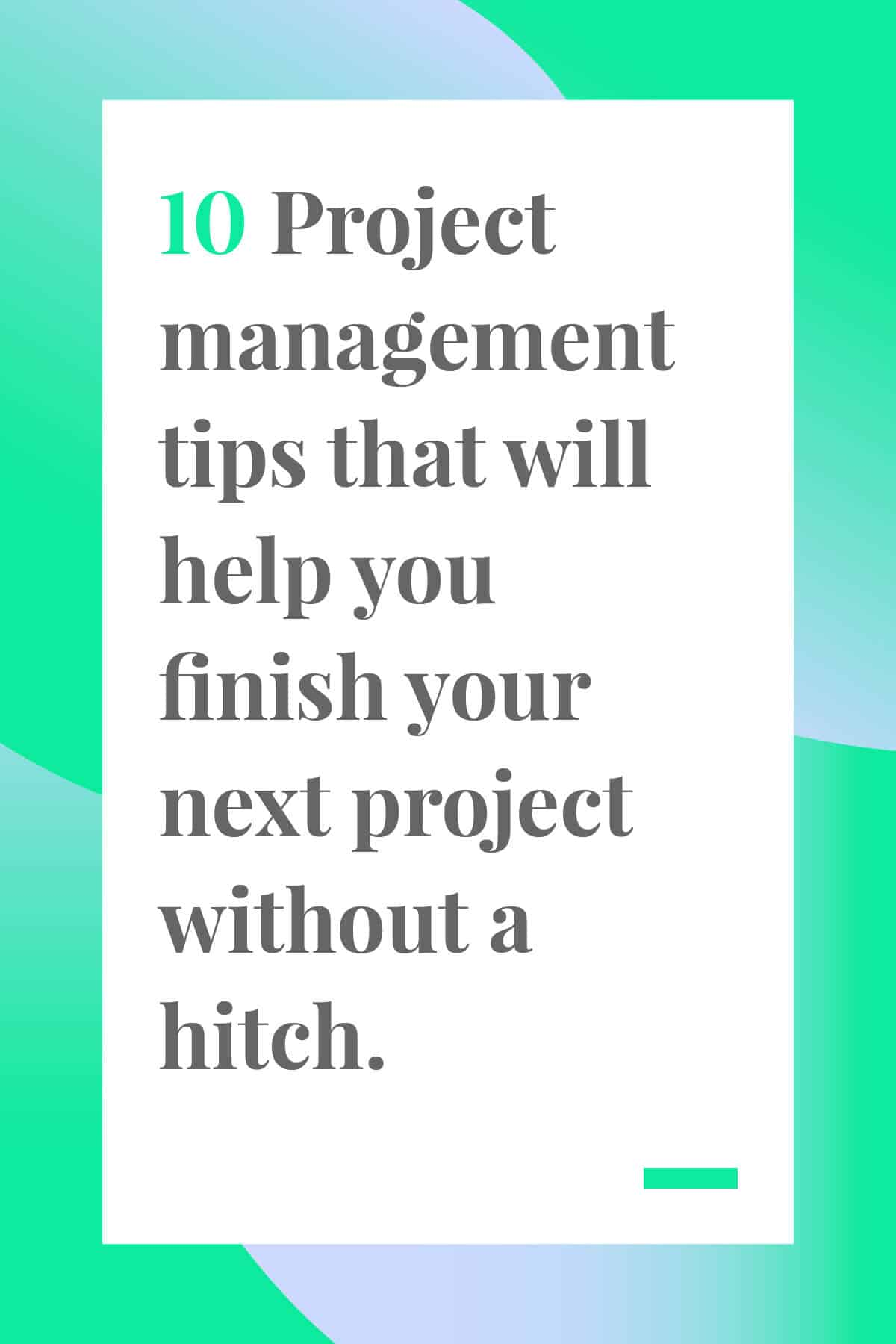 Project management is tricky. You've got to manage your team, stay on top of deadlines, and keep within your budget. This article has great tips for project managers to help you finish your next project without a hitch. #projectmanagement #teammangement #leadership