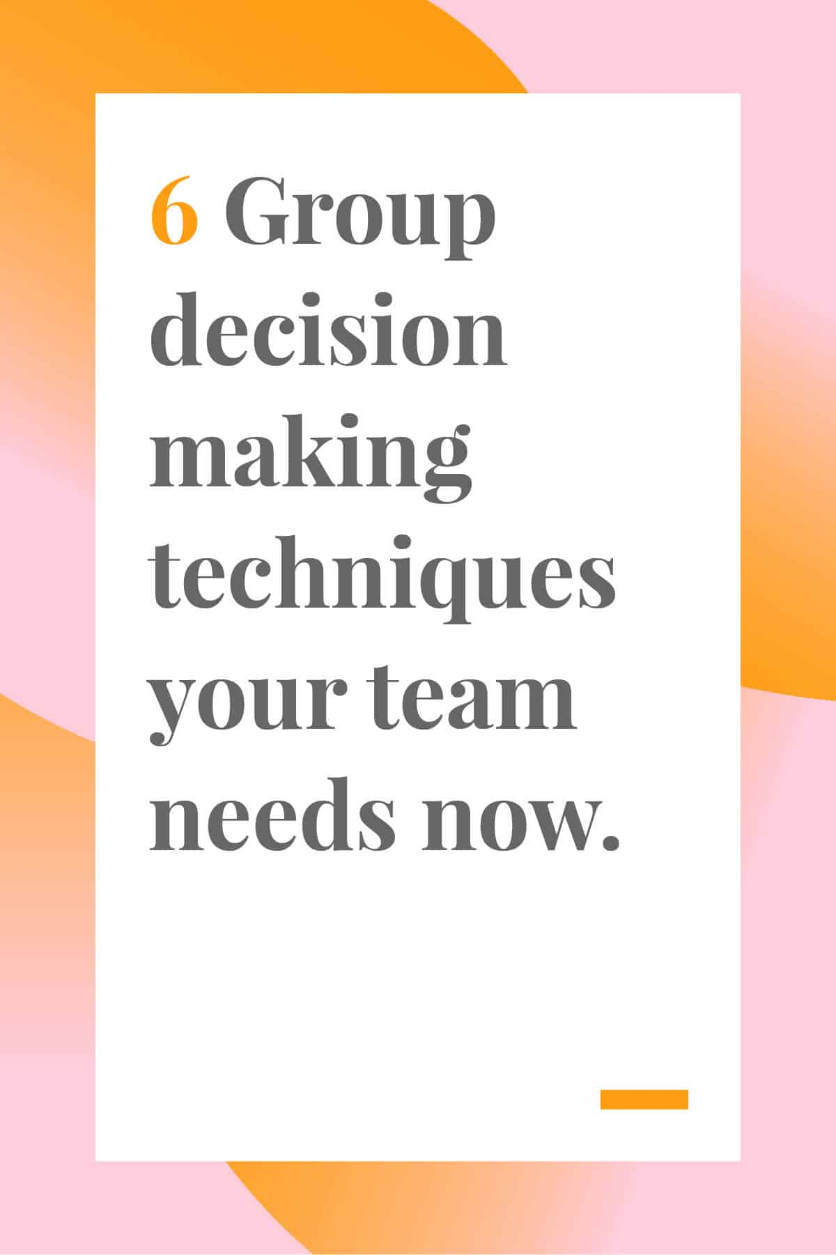 Trying to make a decision with your team can feel like herding cats. Take control of the situation with these 6 group decision making techniques. #leadership #managertips #management #teamwork