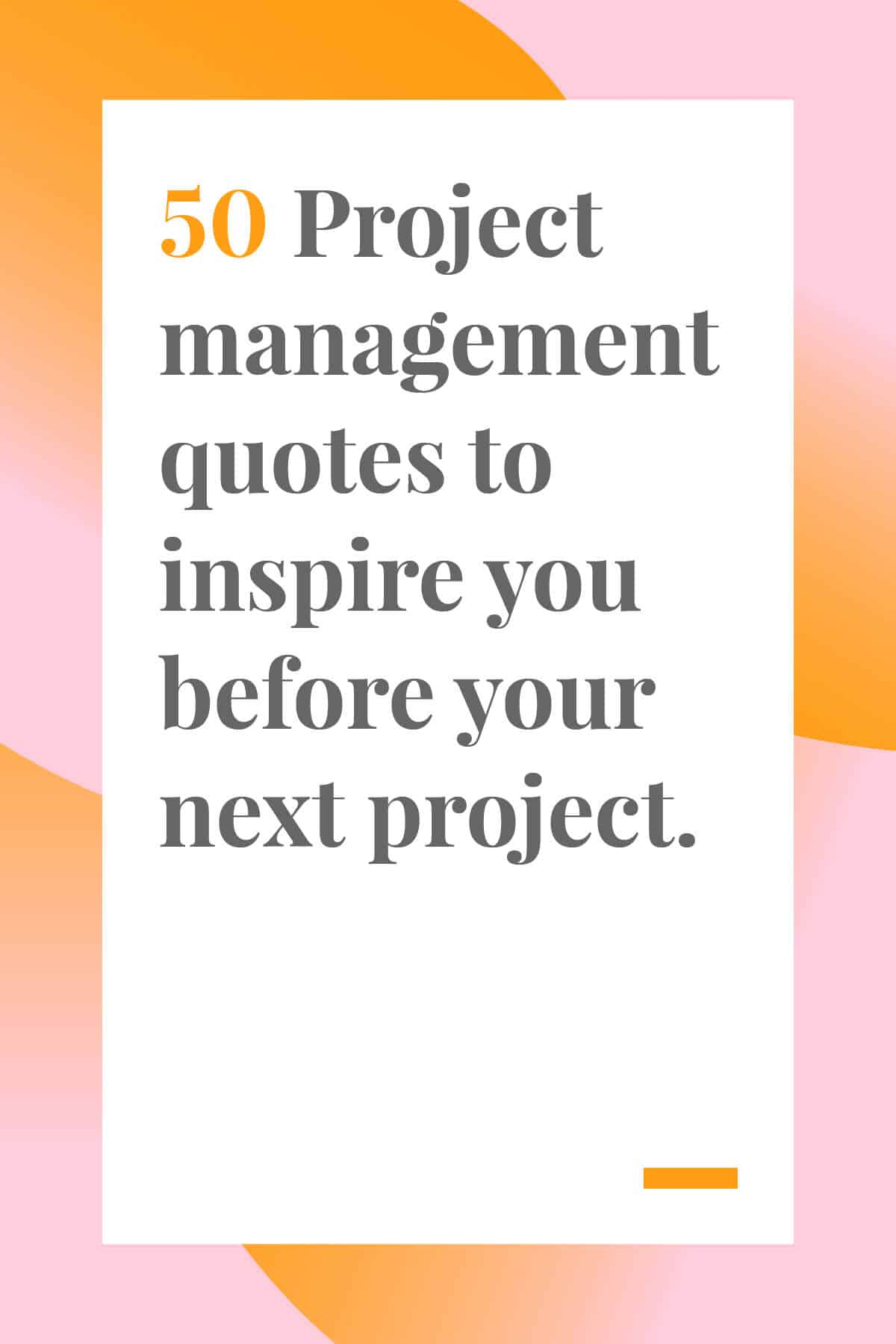These 50 project management quotes will inspire you and your team before your next project. #quotes #projectmanagement
