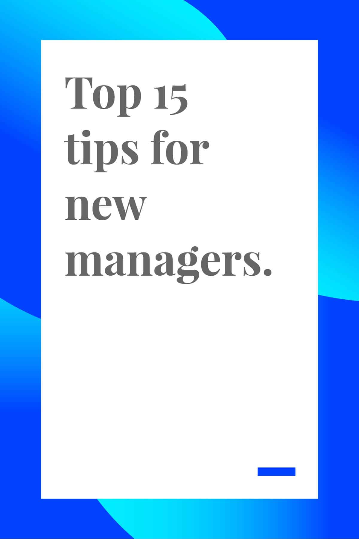 Are you a new manager? If so, click through now and read these 15 tips for new managers. Covering everything from leading a team to planning out your projects, this article will set you up for success. #managertips #leadership