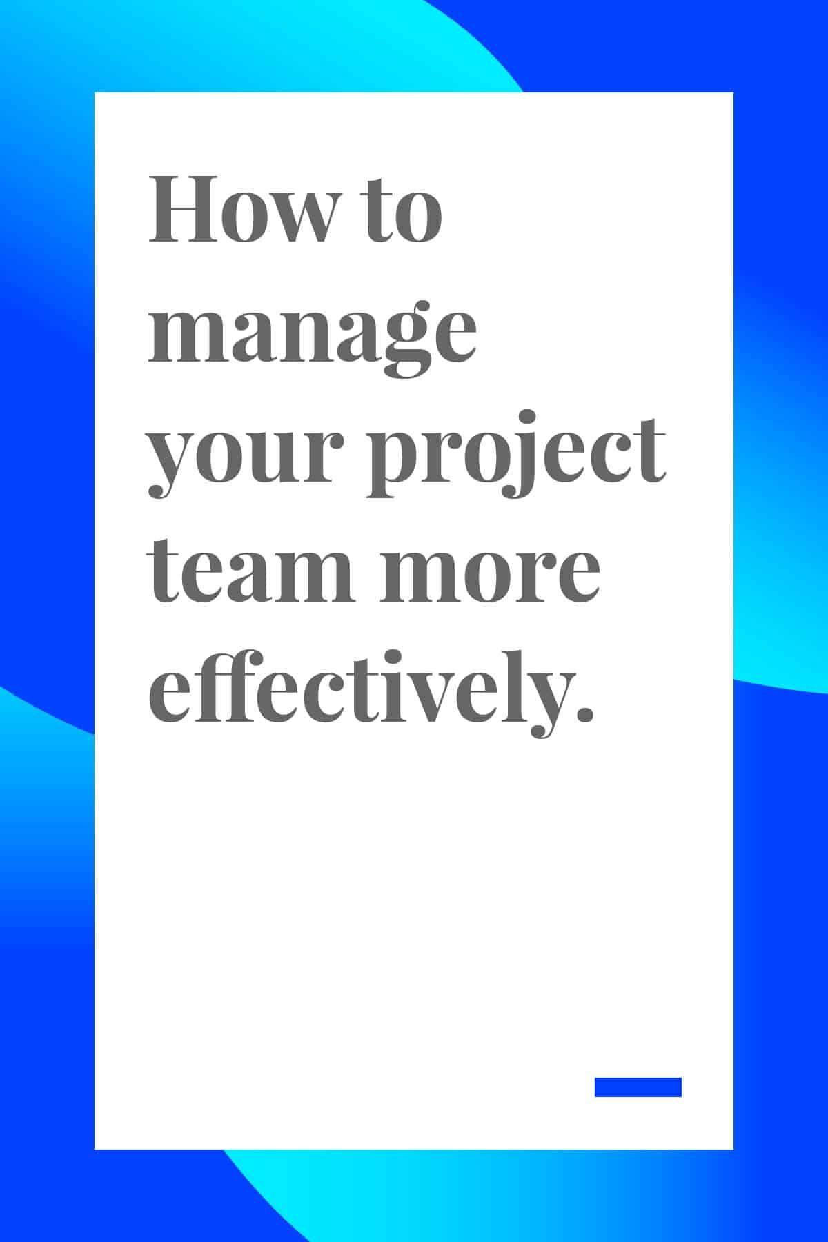These three management hacks will help you manage your project team more effectively so you can finish your project on time and on budget, every time. #projectmanagement