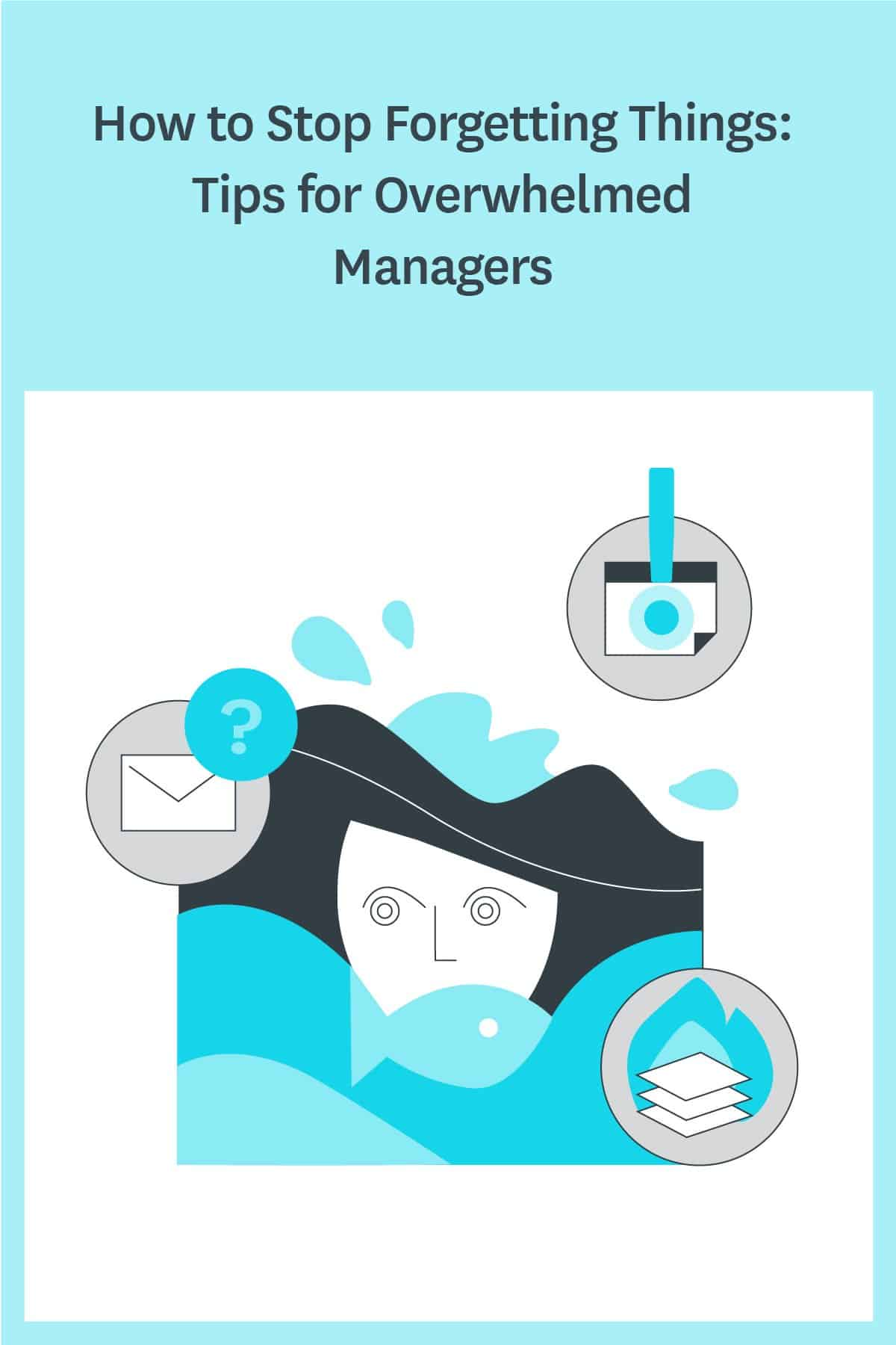 Feeling overwhelmed? Forgetting things? These tips for managers will help you get back on track and manage your team and projects more effectively. #managertips #tipsformanagers