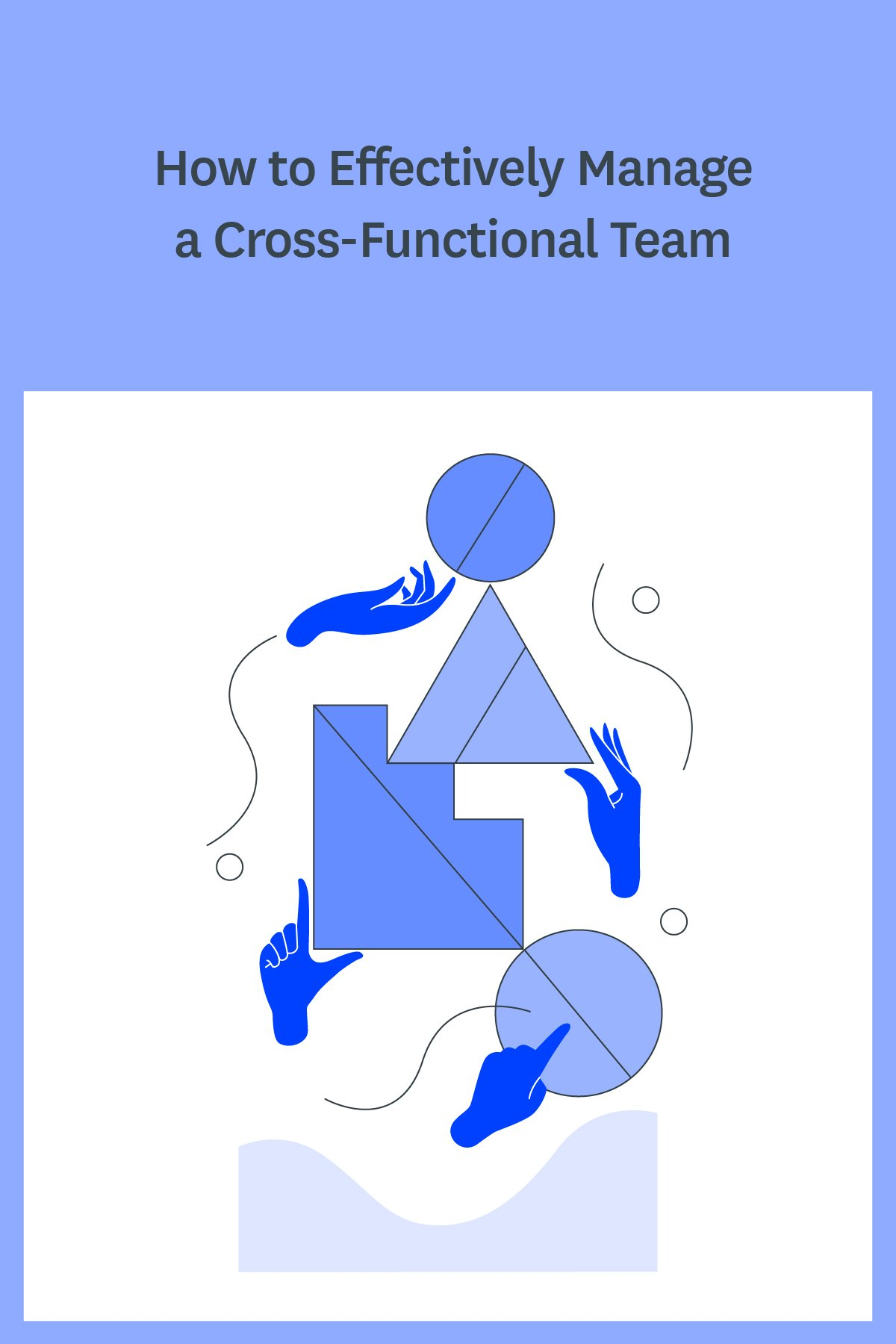 Cross-functional teams can be effective, but only when you manage them well. Click through to read our best management tips to help you manage a cross-functional team.