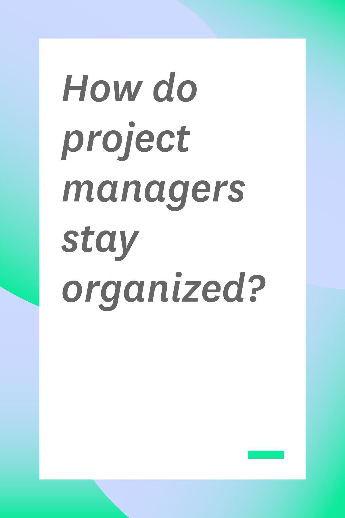 To help you stay organized as a project manager we've compiled this list of strategies. Integrating these tactics into each project will boost your ability to keep things on track and avoid falling into bad business habits. #projectmanagertips