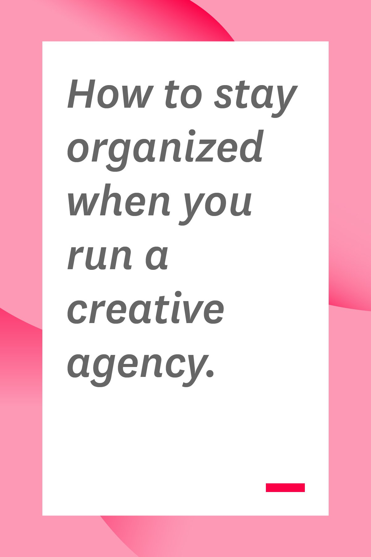 If you own or manage a creative agency, these tips and tools will help you get organized and stay organized. #creativeagency #managertips