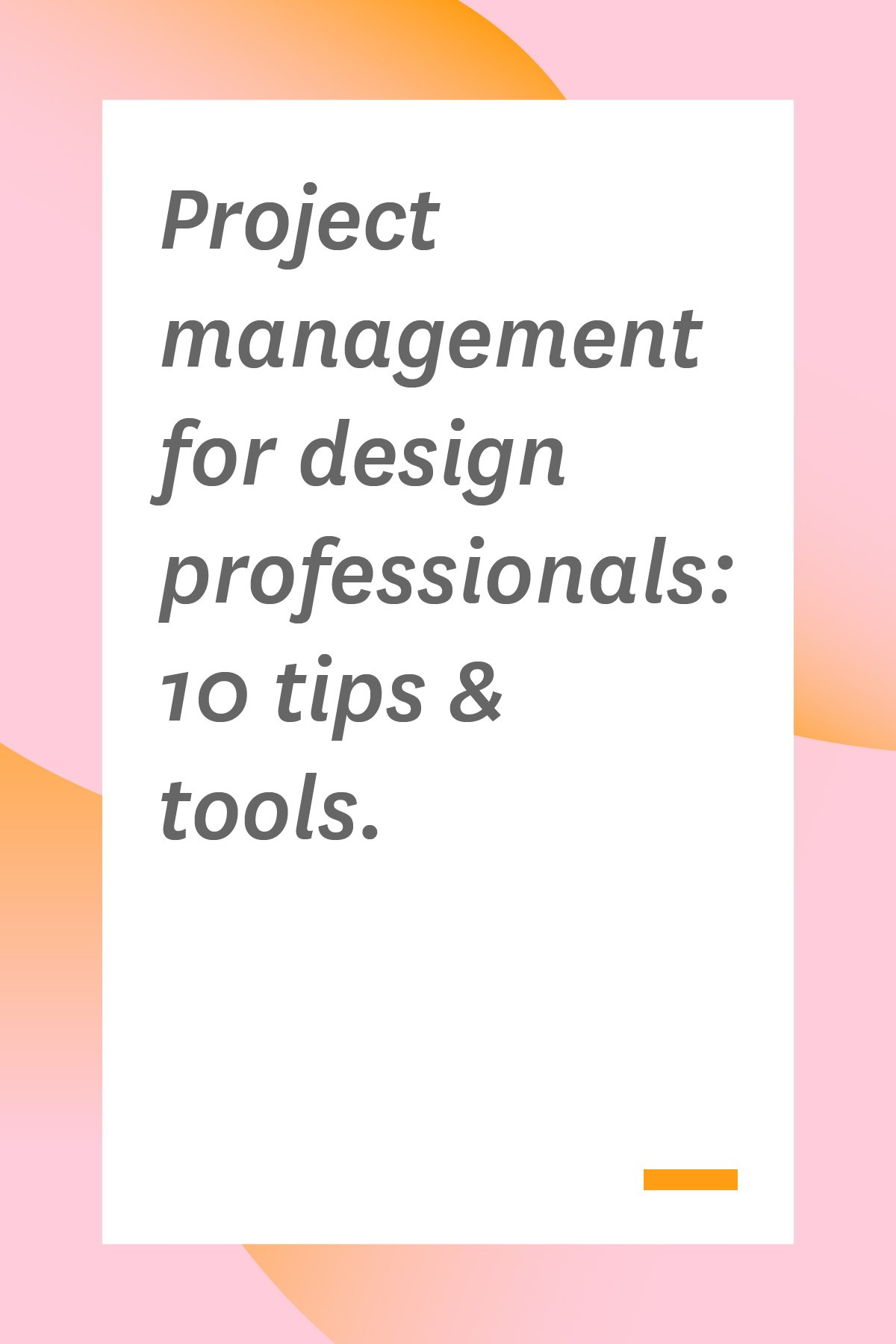 Is your design agency or team juggling multiple projects at once? Stay organized and wow your design clients with these 10 tips and tools for design professionals. #design #projectmanagement