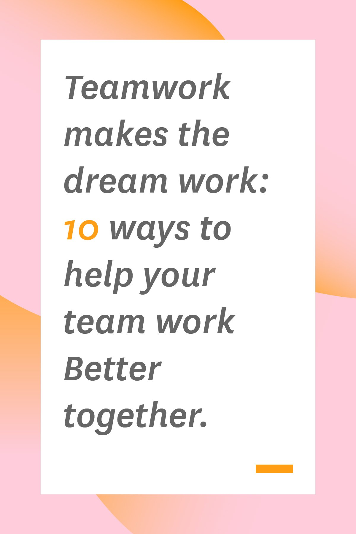"They say, ""Teamwork makes the dream work,"" but how do you get your team members to work together when everyone's stressed out or busy? These 10 tips for managers will help. #teamwork #managertips"