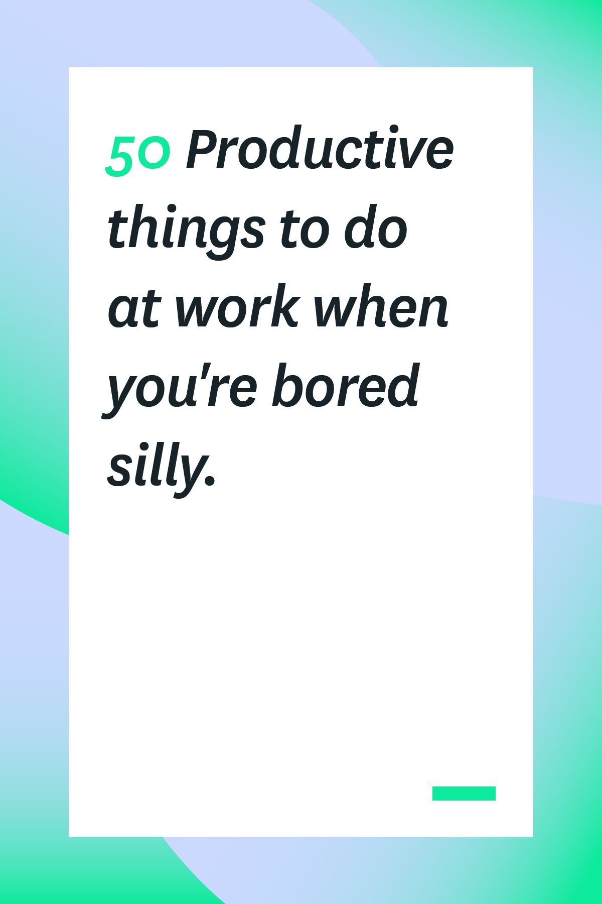 Bored at work? Here are 50 productive things to do when bored. These tasks will help you get ahead in your career and stand out at the office. #productivityhacks #workproductivity