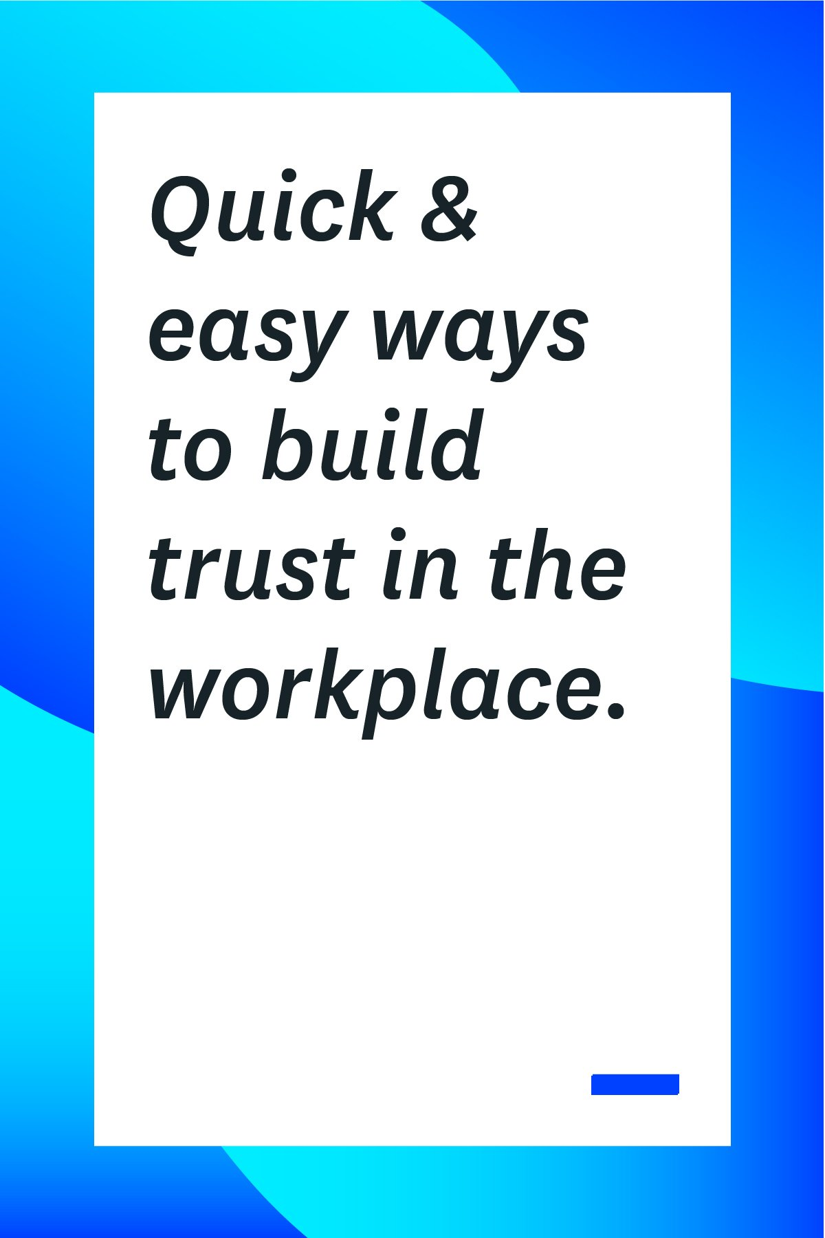 You need to build trust in the workplace if you want to motivate your team and improve productivity. These 12 tips will help you build trust with your team.