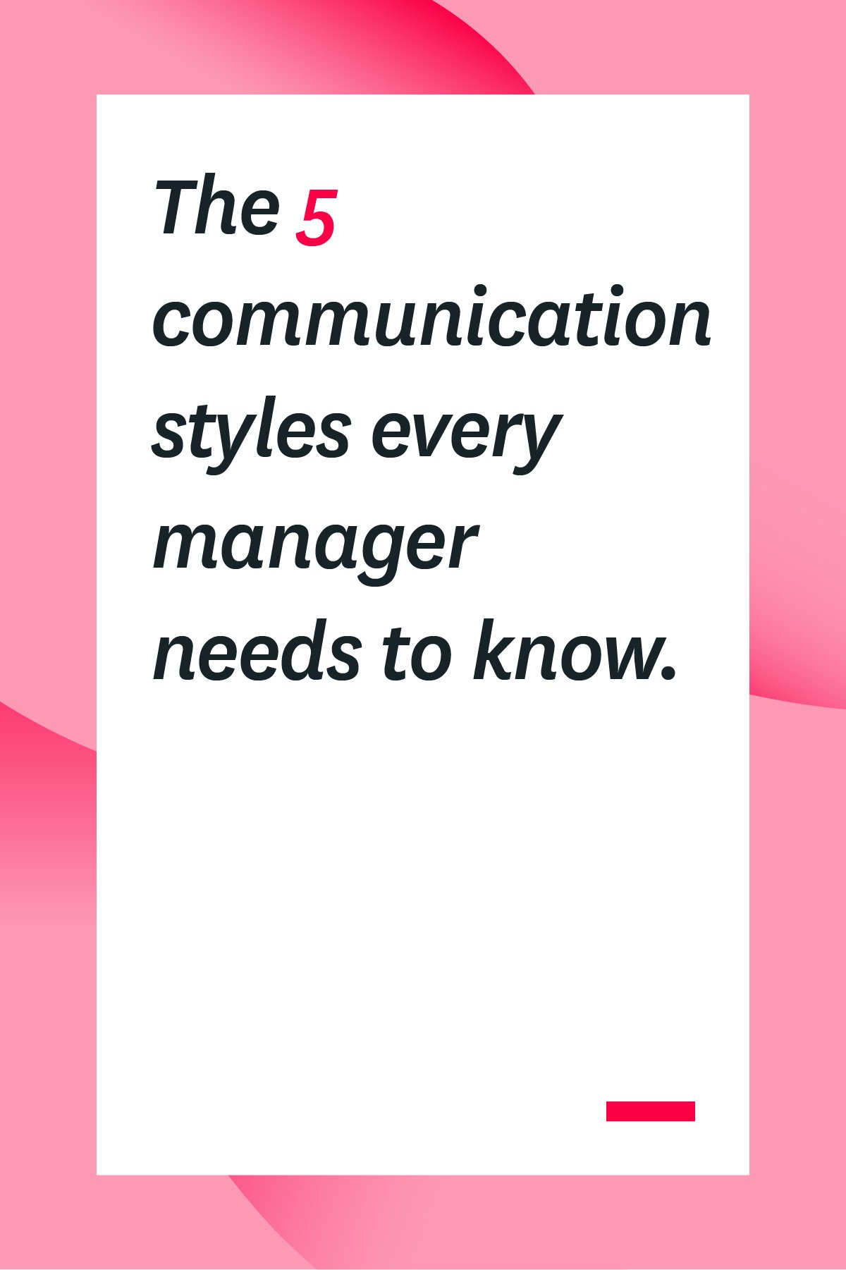 As a manger, you need to understand different communication styles if you want your team to be successful. This overview of the 5 communication styles your employee's may be using will help you communicate better and ultimately get more done. #workplace #communication #managertips