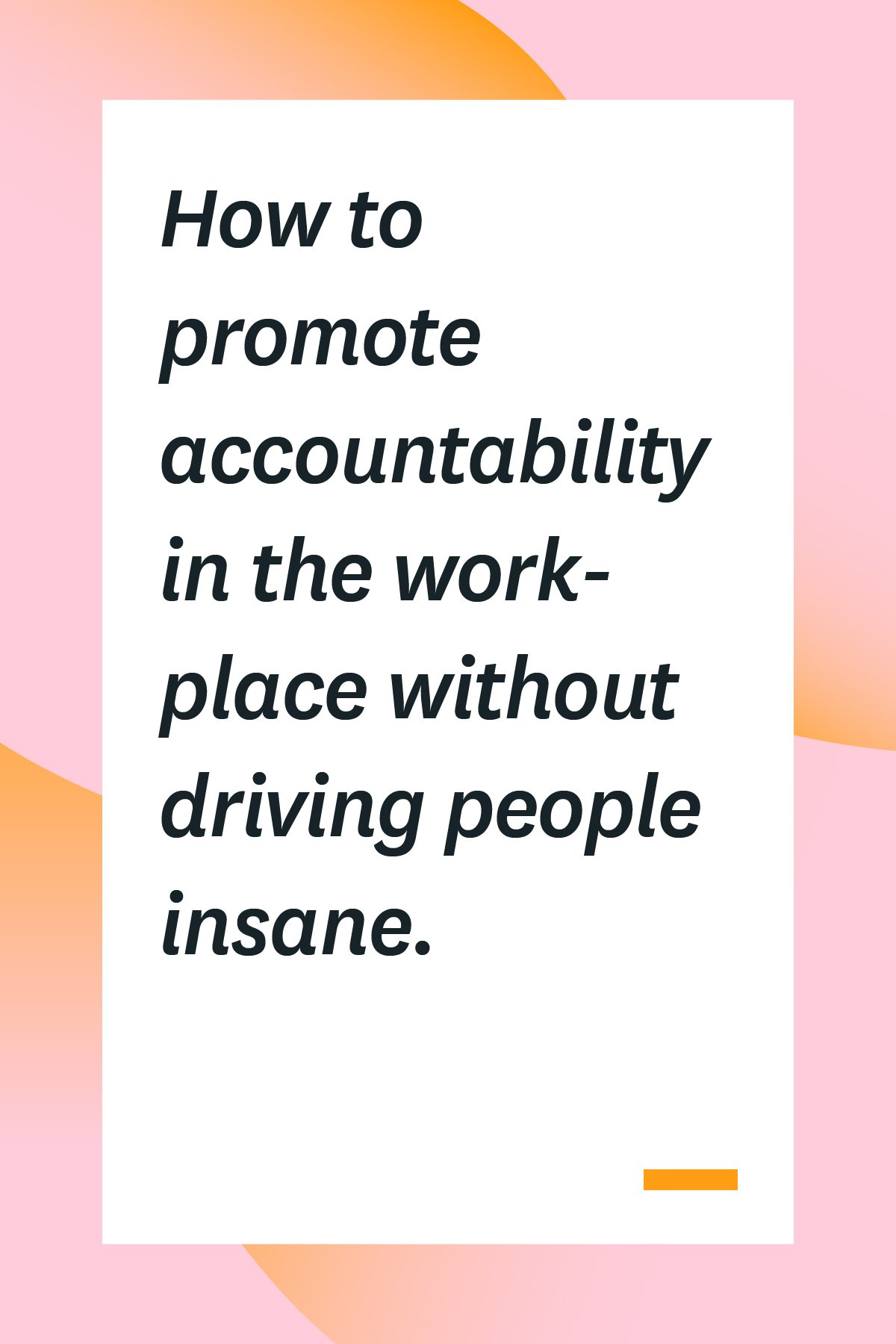 If you want your team to be productive, you need to promote accountability in the workplace. But some accountability strategies are more effective than others. Here are some ways to improve accountability among your employees without micromanaging or driving them insane.