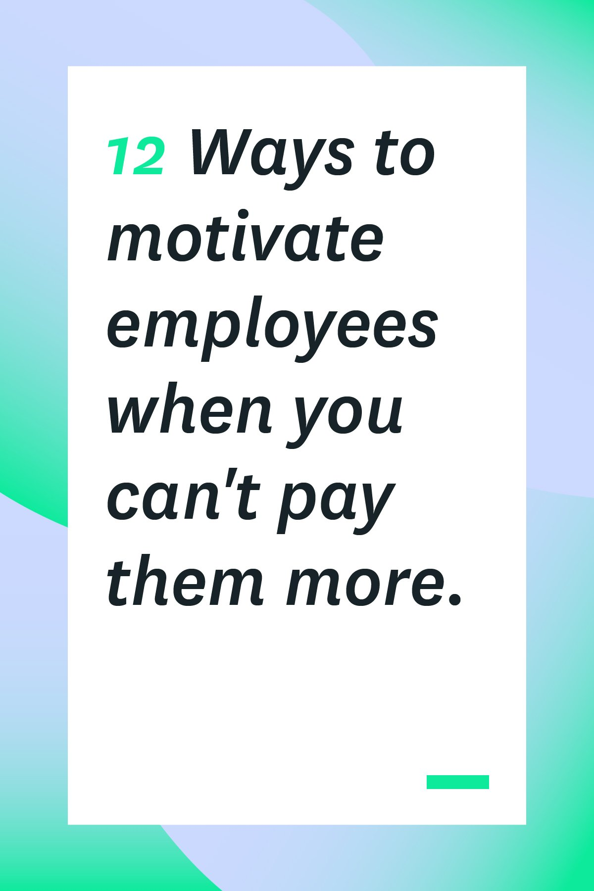 Sure, money can motivate your employees, but sometimes you can't afford to pay people more or offer huge bonuses. Here are 12 other ways you can motivate employees. Some of them are even more effective than money!