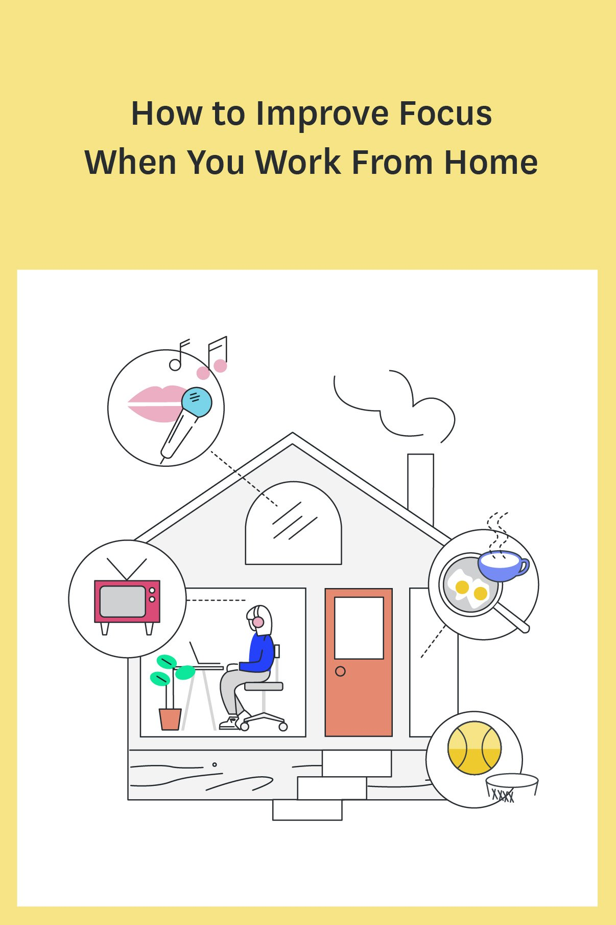 It's so easy to get distracted or interrupted when you work from home. Here's how to improve your focus in 8 easy steps.