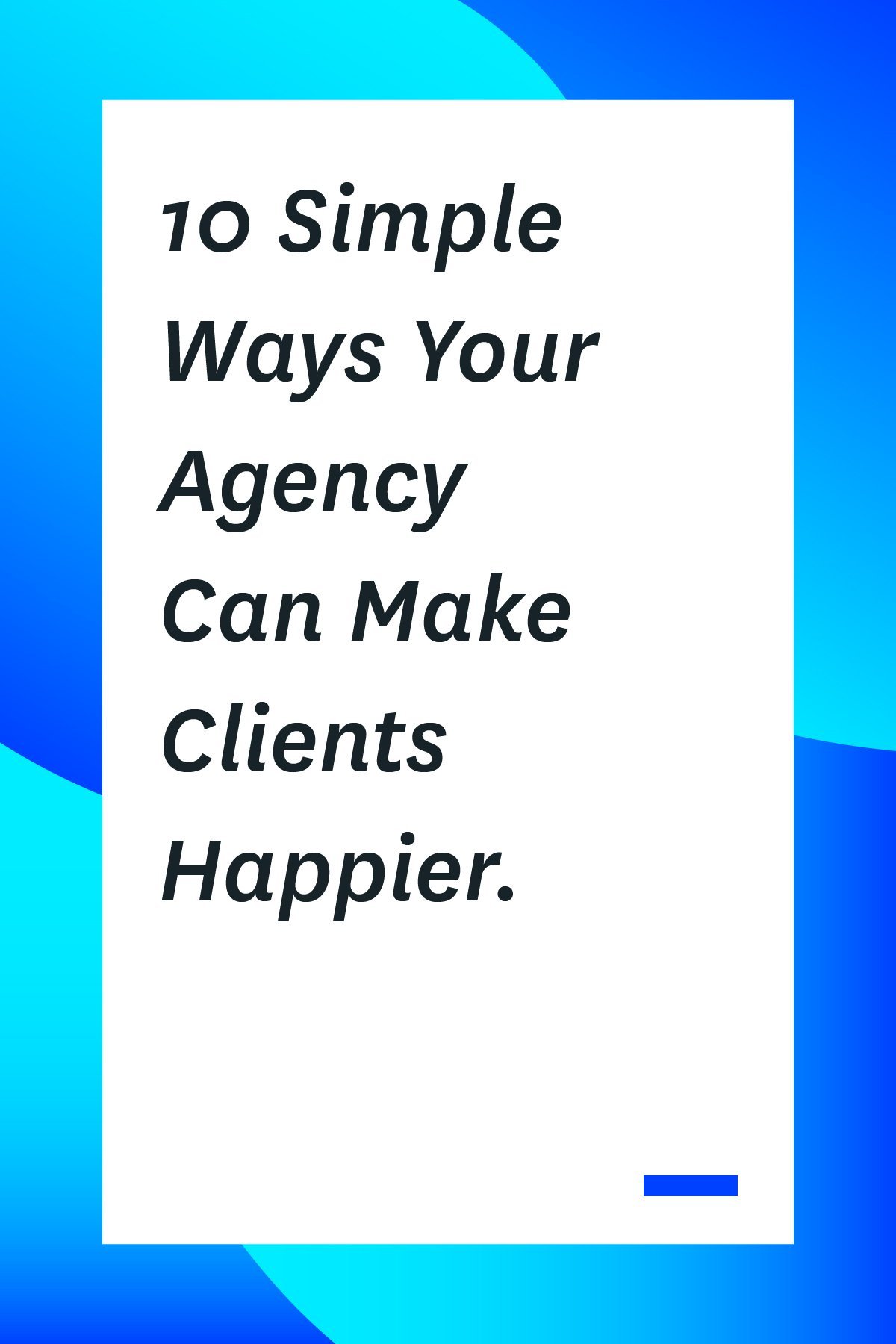 If you want more happy clients, you don't want to miss this article. Here are 10 simple ways to build strong client relationships so your business will flourish.