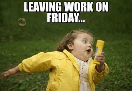 leaving work on friday meme